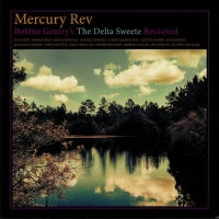 Mercury Rev - Bobby Gentry's Delta Sweete Revisited