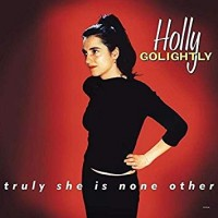 Golightly, Holly - Truly She Is None Other (expanded Edt.)
