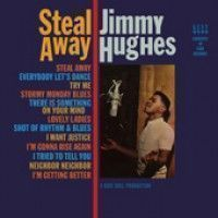 Hughes, Jimmy - Steal Away