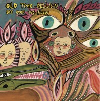 Old Time Relijun - See Now And Know
