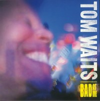 Waits, Tom - Bad As Me - Remastered