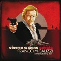 Micalizzi, Franco & The Big Bubbling Band - Cinema A Mano Armata