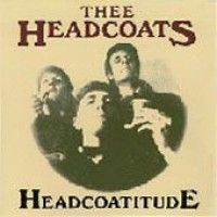 Headcoats - Headcoatitude