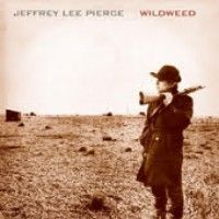 Pierce, Jeffrey Lee - Wildweed