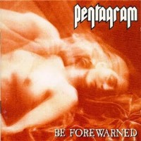 Pentagram - Be Forewarned (2lp)