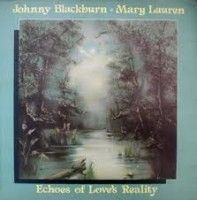 Blackburn, Johnny & Mary Lauren - Echoes Of Love's Reality