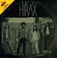 Hirax - Born In The Streets 1983-1984