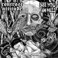 Contrast Attitude/see You In Hell - Split 7