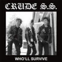 Crude S.s. - Who'll Survive