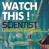 See product: Scientist - Watch This-dubbing At Tuff Gong