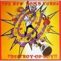 New Bomb Turks - Destroy Oh Boy!