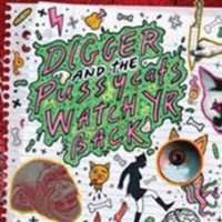 Digger And The Pussycats - Watch Yr Back
