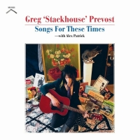 "Prevost, Greg ""stackhouse"" - Songs For These Times"