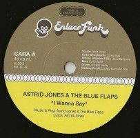 Jones, Astrid & The Blue Flaps - I Wanna Say/something Else