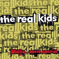 Real Kids - Shake...outta Control