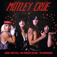 Motley Crue - Looks That Kill - Perkins Palace Broadcast