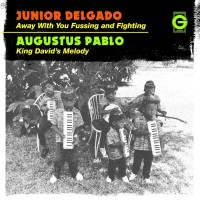 Delgado, Junior/augustus Pablo - Away With Your Fussing/king David's Melody