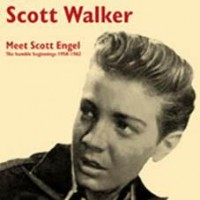 Walker, Scott - Meet Scott Engel/the Humble Beginnings