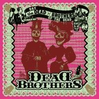 Dead Brothers - Day Of The Dead