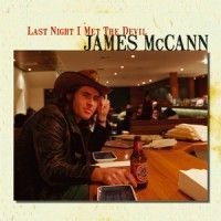 Mccann, James & The House Red Band - Last Night I Met The Devil