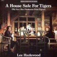 Hazlewood, Lee - A House Safe For Tigers