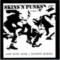 Last Rough Cause/ Society Rejects - Skins'n'punks Vol.1