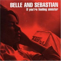 Belle & Sebastian - If You're Fellinf Sinister