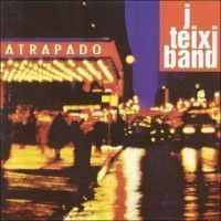 J. Teixy Band - Atrapado