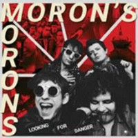 Moron's Morons - Looking Or Danger