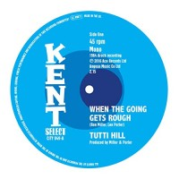 Hill, Tutti/garret Saunders - When The Going Gets Rough/ I Keep Comin
