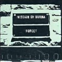 Mission Of Burma - Forget!