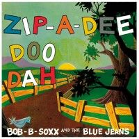 Soxx, Bob B & The Blue Jeans - Zip-a-dee Doo Dah