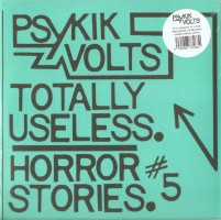 Psykik Volts - Totally Useless / Horror Stories No.5