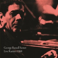 Russell, George - Sextet - Live Rarities 1960