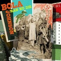 Johnson, Bola - Man No Die (2cd)