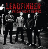 Ver producto: Leadfinger - Friday Night Heroes