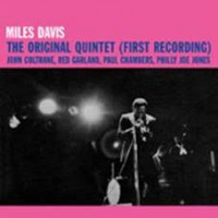 Davis, Miles - The Original Quintet (first Recording)