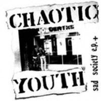 Chaotic Youth - Sad Society E.p.+ (colour)