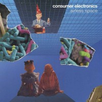Consumer Electronics - Airless Space (2lp)