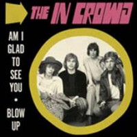 In Crowd, The - Am I Glad To See You / Blow Up (col