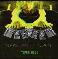 Nurse With Wound - Trippin