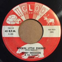 Swanson, Bobby & His Sonics - Rockin Little Eskimo/the Ballad Of Angel