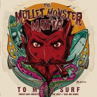 Mullet Monster Mafia - To Mega Surf