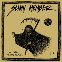 Slimy Member - Ugly Music For Ugly People