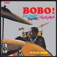Bobo, Willie - Do That Thing !