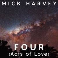 Harvey, Mick - Four (acts Of Love)