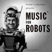 Ackerman, Forrest J/ Frank Coe - Music For Robots
