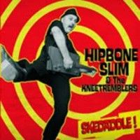 Hipbone Slim & The Kneetremblers - Skedaddle