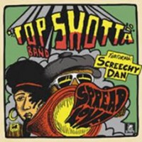 Top Shotta Band Featuring Screechy Dan - Spread Love