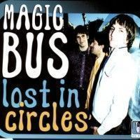 Magic Bus - Lost In Circles
